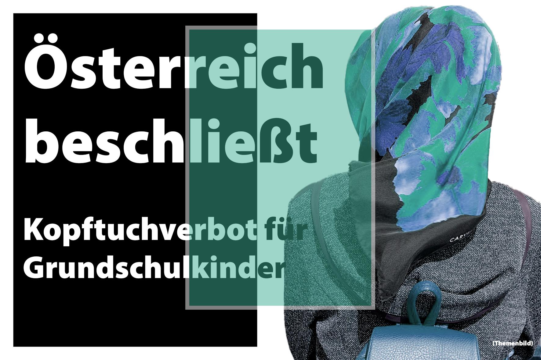 Österreich Kopftuchverbot