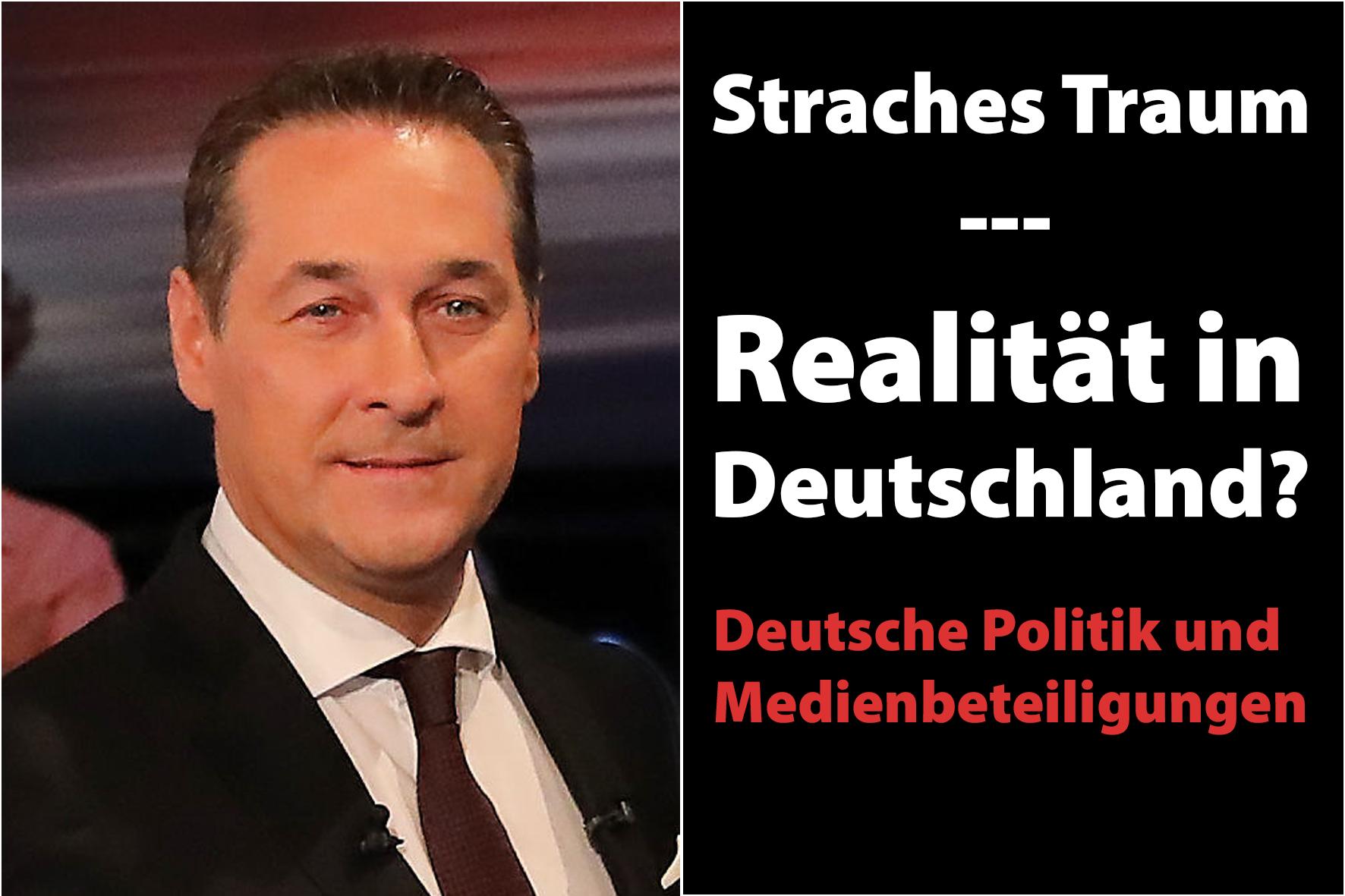 Straches Traum Deutsche Politik und Medien